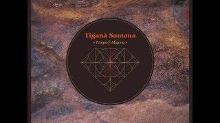 getlinkyoutube.com-Tiganá Santana - Tempo & Magma (Ajabu!) [Full Album]