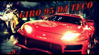 getlinkyoutube.com-▀_▀ GIRO 95 DJ TECO