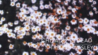 getlinkyoutube.com-Chivalry Is Dead - Trevor Wesley