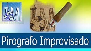 getlinkyoutube.com-Pirografo Improvisado