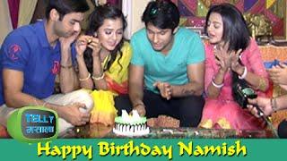 getlinkyoutube.com-Namish Taneja aka Lakshya Cuts His Birthday Cake | Swaragini