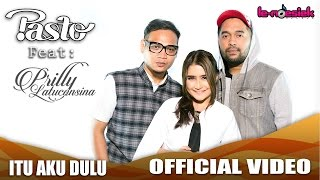 getlinkyoutube.com-PASTO-1 Ft. Prilly Latuconsina - Itu Aku Dulu [Official Music Video]