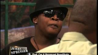 getlinkyoutube.com-Dad, I'm A Pregnant Prostitute (The Jerry Springer Show)