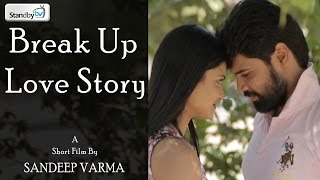 Break Up Love Story || Latest Telugu Short Film 2017 || Standby TV