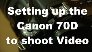 getlinkyoutube.com-Setting up the Canon 70D to shoot video