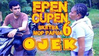 """getlinkyoutube.com-EPEN CUPEN 6 Mop Papua : """"OJEK"""" (Subtitle Indonesia)"""