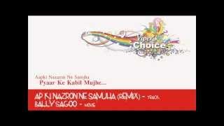 Aap ki nazron ne samjha (Remix) - Bally Sagoo