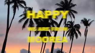 Le clip HAPPY WE ARE FROM MOOREA
