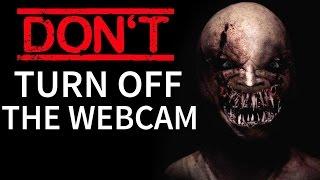 "getlinkyoutube.com-""Don't Turn Off The Webcam"" Creepypasta"