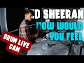 Ed Sheeran - How Would You Feel Paean [Live] | Pablo BigBoy Drums