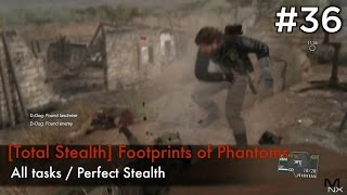 【MGSV:TPP】Episode 36 : [Total Stealth] Footprints of Phantoms (S Rank/All Tasks/Perfect Stealth)