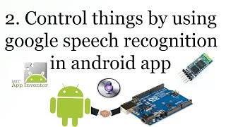 2. Android Arduino Google Speech recognition