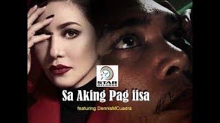 Sa Aking Pag iisa by  Regine Velasquez feat. Dennis M. Cuadra