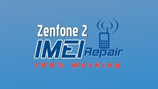 getlinkyoutube.com-IMEI Repair for Zenfone 2: Say Bye Bye To No Signal Issue