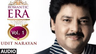 getlinkyoutube.com-Romantic Era With Udit Narayan | Bollywood Romantic Songs | Vol. 1 | Jukebox