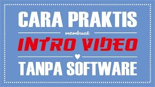 getlinkyoutube.com-Cara Membuat Intro (Opening Video) Tanpa Software