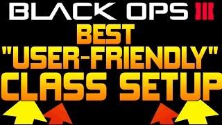 getlinkyoutube.com-BLACK OPS 3: BEST CLASS SETUP! (RUN & GUN! Black Ops 3 User-Friendly Class Setup)