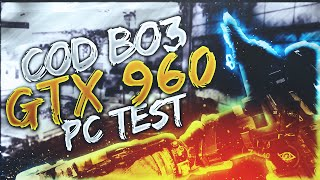 getlinkyoutube.com-COD BO3 | PC TEST | GTX 960