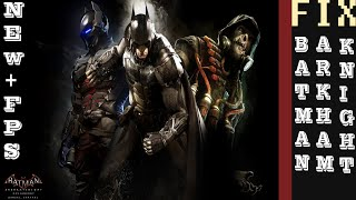 Batman Arkham Knight - New Fps + Performance fix - Kidus Eshetu