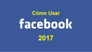 getlinkyoutube.com-COMO USAR FACEBOOK (PASO A PASO) 2016