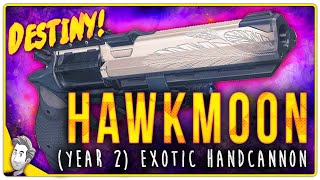 getlinkyoutube.com-Hawkmoon (Year 2) Exotic Handcannon | Gameplay Review | Destiny (The Taken King)