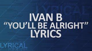 getlinkyoutube.com-Ivan B - You'll Be Alright Lyrics