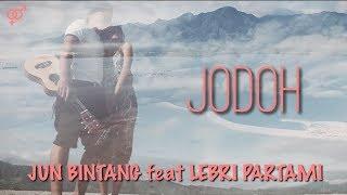 JUN BINTANG Feat LEBRI PARTAMI   JODOH ( Mate )