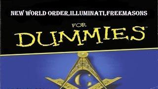 Illuminati ..NWO..Freemasons for Dummies!