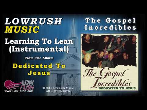 The Gospel Incredibles - Learning To Lean (Instrumental)