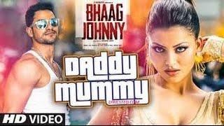 Daddy Mummy VIDEO Song - Urvashi Rautela - Kunal Khemu - DSP - Bhaag Johnny