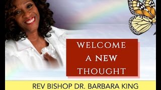 getlinkyoutube.com-02/21/2016 - Rev Bishop Dr Barbara King - Welcome A New Thought