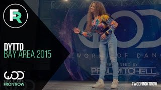 getlinkyoutube.com-Dytto | FRONTROW | World of Dance Bay Area 2015 #WODBAY2015