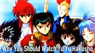 Why You Should Watch Yu Yu Hakusho width=