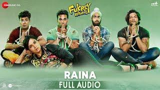 Raina   Full Audio | Fukrey Returns | Shree D | IshQ Bector