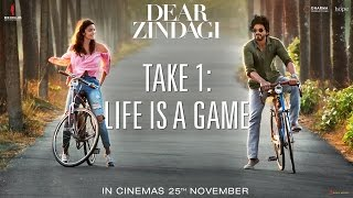 Dear Zindagi Take 1: Life Is A Game | Teaser | Alia Bhatt, Shah Rukh Khan | Releasing Nov 25