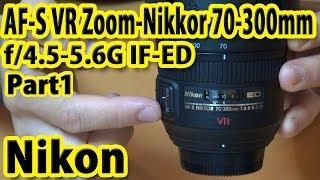 getlinkyoutube.com-Nikon AF-S VR 70-300mm f/4.5-5.6G Part1 ニコン