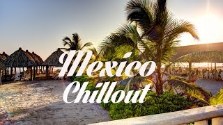 getlinkyoutube.com-Relax Now: Beautiful MEXICO Chillout and Lounge Mix Del Mar