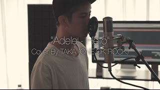 getlinkyoutube.com-Adele - Hello (Cover by Taka from ONE OK ROCK)