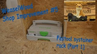 getlinkyoutube.com-Festool systainer rack (Part 1) [WeaselWood ShopImprovement #5]