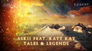 ASKII Feat. Katy Kay - Tales & Legends (DJ Roxy Remix)