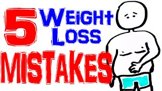 5 Common Weight Loss Mistakes - Lose Weight Fast By Avoiding These Mistakes!