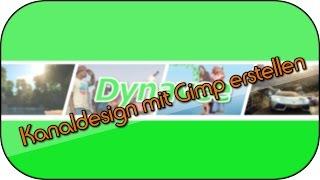 getlinkyoutube.com-Kanaldesign / Banner mit Gimp erstellen - September 2014 [HD/Deutsch]