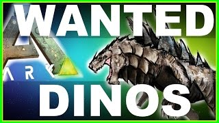 ARK: Survival Evolved - TOP 10 Most Wanted & Craziest DINOS (ARK Dossier Countdown)