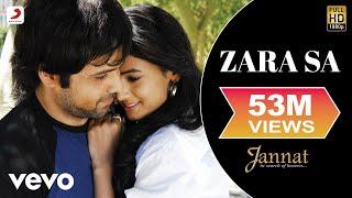 Zara Sa - Official Full Song   Jannat   KK  Pritam   Emraan Hashmi   Sonal Chauhan width=