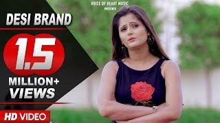Desi Brand   Sunil Guladi   Anjali Raghav   Latest Haryanvi Songs Haryanavi 2017   VOHM