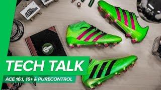 getlinkyoutube.com-Tech Talk - adidas ACE16.1, 16+ Primeknit and 16+ PureControl