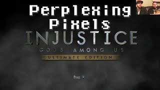 getlinkyoutube.com-Perplexing Pixels: Injustice: Gods Among Us (PS4) (review/commentary) Ep109