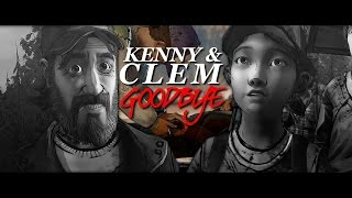 Kenny & Clementine | Goodbye [ SPOILERS ]