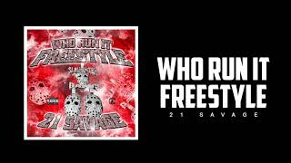 21 Savage - Who Run It Freestyle (Official Audio)