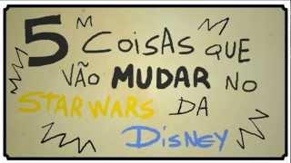 getlinkyoutube.com-5 COISAS QUE VÃO MUDAR NO STAR WARS DA DISNEY